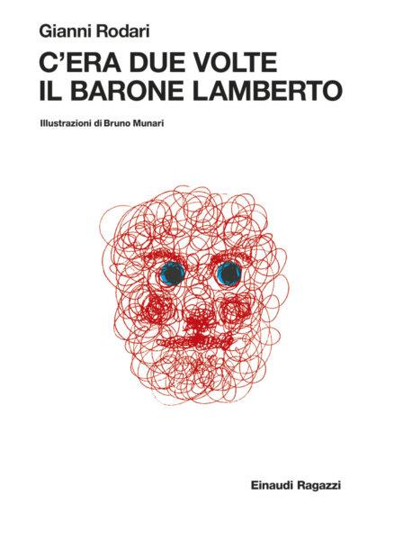 C'era due volte il barone Lamberto - Rodari/Munari | Einaudi Ragazzi | 9788879267762