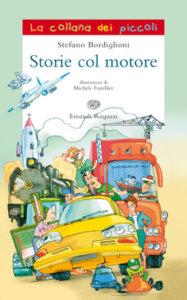 Storie col motore - Bordiglioni/Fuzellier | Einaudi Ragazzi | 9788879268165