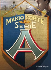 Serie A - Corte | Einaudi Ragazzi | 9788866560470