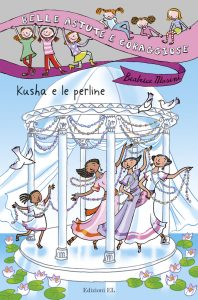 Kusha e le perline - Masini/Guicciardini | Edizioni EL | 9788847728837