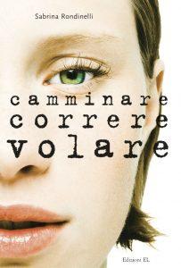 Camminare, correre, volare - Rondinelli | Edizioni EL | 9788847723528