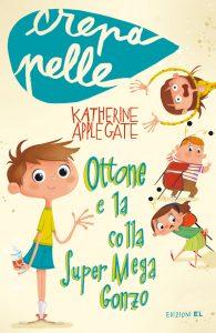 Ottone e la colla Super Mega Gonzo - Applegate/Nocentini | Edizioni EL | 9788847729032
