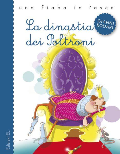 La dinastia dei poltroni - Rodari/Fiorin | Edizioni EL | 9788847729353