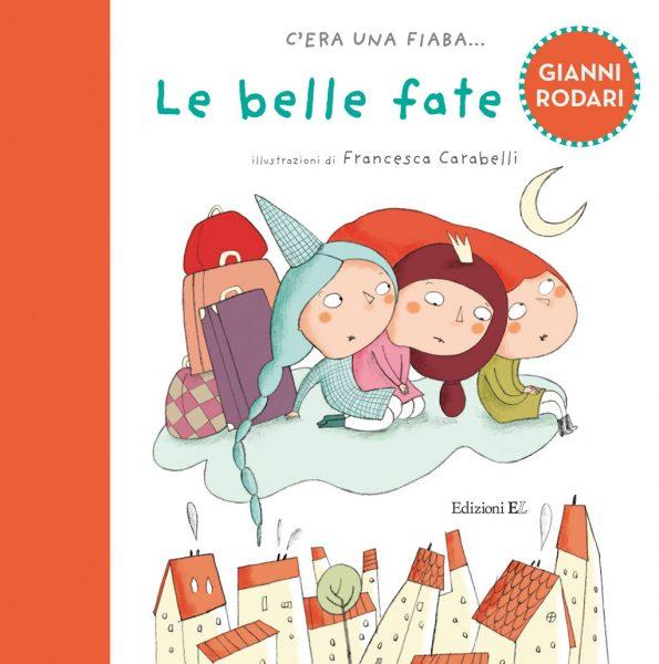 Le belle fate - Rodari/Carabelli | Edizioni EL | 9788847729582