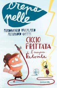 Ciccio Frittata e l'emergenza Fetonte - Baccalario e Gatti | Edizioni EL | 9788847729650
