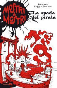 La spada del pirata - Ruggiu Traversi/Bigarella | Edizioni EL | 9788847729803