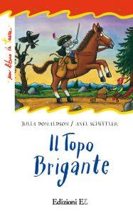 Il Topo Brigante - Donaldson/Scheffler | Edizioni EL | 9788847729933