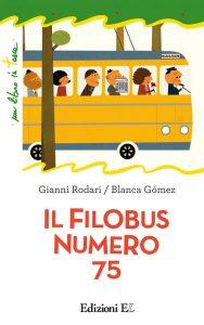 Il filobus numero 75 - Rodari/Gomez | Edizioni EL | 9788847729940