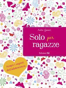 Solo per ragazze - Ganeri/Mac | Edizioni EL | 9788847729964