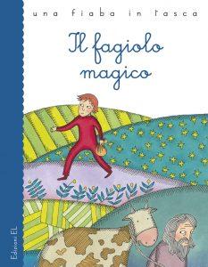 Il fagiolo magico - Piumini/Valentinis | Edizioni EL | 9788847730052