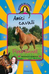 Amici cavalli - Funnell/Miles | Edizioni EL | 9788847730328