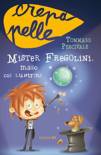 Mister Fregolini, mago coi lustrini - Percivale/Cammarata | Edizioni EL | 9788847730373