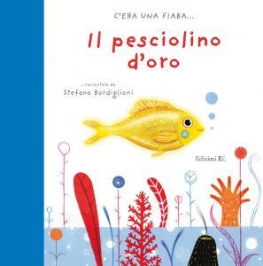 Il pesciolino d'oro - Bordiglioni/Zito | Edizioni EL | 9788847730397
