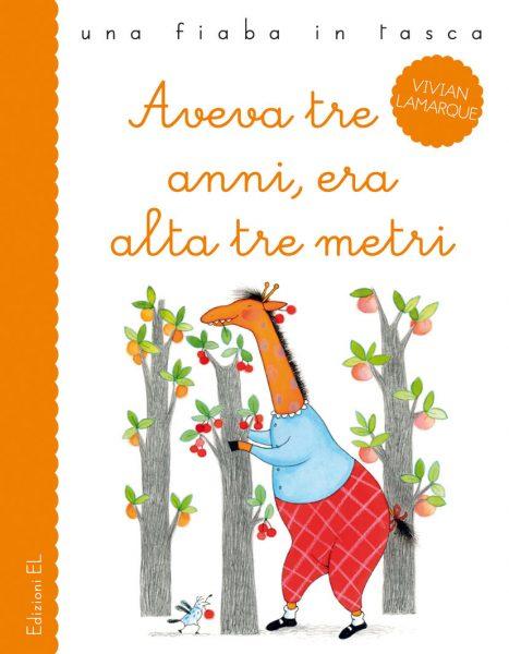 Aveva tre anni, era alta tre metri - Lamarque/Curti | Edizioni EL | 9788847730489