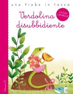 Verdolina disubbidiente - Lamarque/Zito | Edizioni EL | 9788847730496