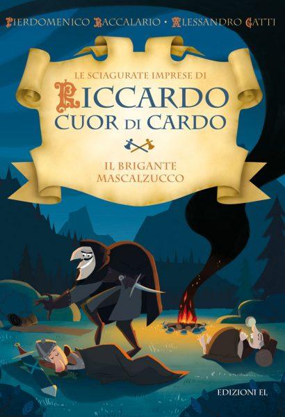 Il brigante Mascalzucco - Baccalario e Gatti/Castellani | Edizioni EL | 9788847730557