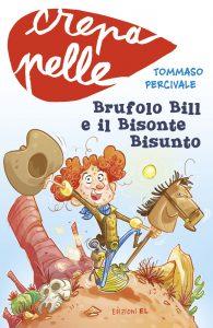 Brufolo Bill e il Bisonte Bisunto - Percivale/Bigarella | Edizioni EL | 9788847730762