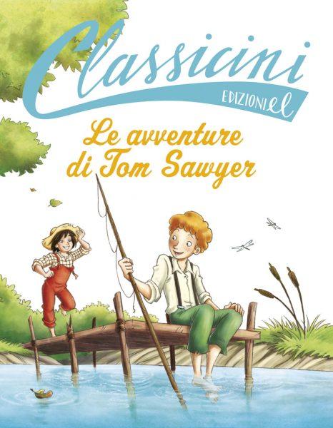 Le avventure di Tom Sawyer - Sgardoli/Tedeschi | Edizioni EL | 9788847730816