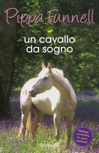 Un cavallo da sogno - Funnell/Miles (nuova edizione) | Edizioni EL | 9788847730922