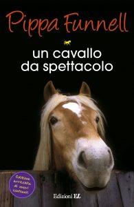 Un cavallo da spettacolo - Funnell/Miles (nuova edizione) | Edizioni EL | 9788847730946
