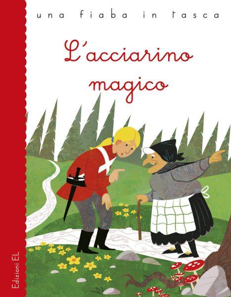 L'acciarino magico - Bordiglioni/Feltrin | Edizioni EL | 9788847730991