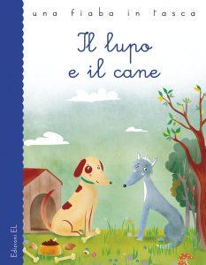 Il lupo e il cane - Bordiglioni/Frustaci | Edizioni EL | 9788847731004