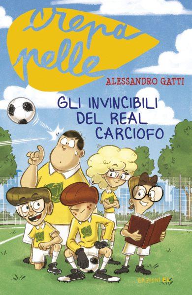 Gli invincibili della Real Carciofo - Gatti/Fornaciari | Edizioni EL | 9788847731066