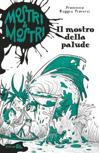Il mostro della palude - Ruggiu Traversi/Bigarella | Edizioni EL | 9788847731073