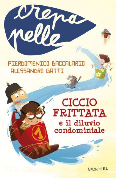 Ciccio Frittata e il diluvio condominiale - Baccalario e Gatti/Castellani | Edizioni EL | 9788847731424