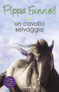 Un cavallo selvaggio - Funnell/Miles (nuova edizione) | Edizioni EL | 9788847731677