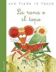 La rana e il topo - Bordiglioni/Fanelli | Edizioni EL | 9788847731820