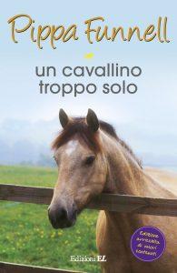Un cavallino troppo solo - Funnell/Miles (nuova edizione) | Edizioni EL | 9788847732094