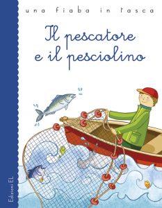 Il pescatore e il pesciolino - Bordiglioni/Zaffaroni | Edizioni EL | 9788847732148