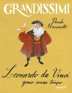 Leonardo da Vinci, genio senza tempo - Davide Morosinotto