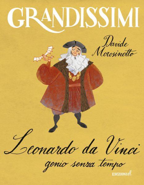 Leonardo da Vinci, genio senza tempo - Morosinotto/Turconi | Edizioni EL | 9788847732216