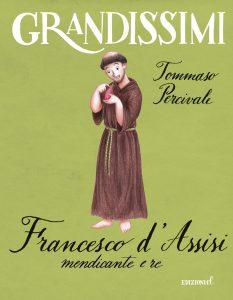 Francesco d'Assisi, mendicante e re - Tommaso Percivale