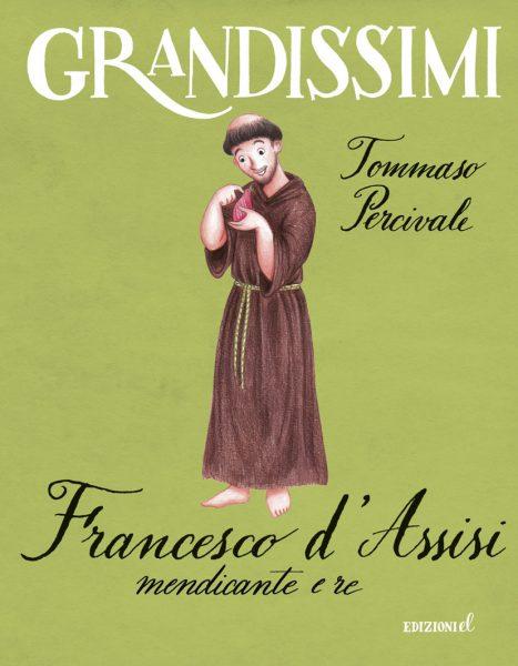 Francesco d'Assisi, mendicante e re - Percivale/Tomai | Edizioni EL | 9788847732230