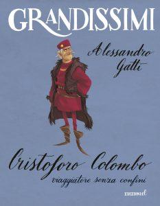 Cristoforo Colombo, viaggiatore senza confini - Alessandro Gatti