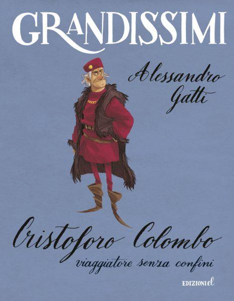 Cristoforo Colombo, viaggiatore senza confini - Gatti/Piana | Edizioni EL | 9788847732247