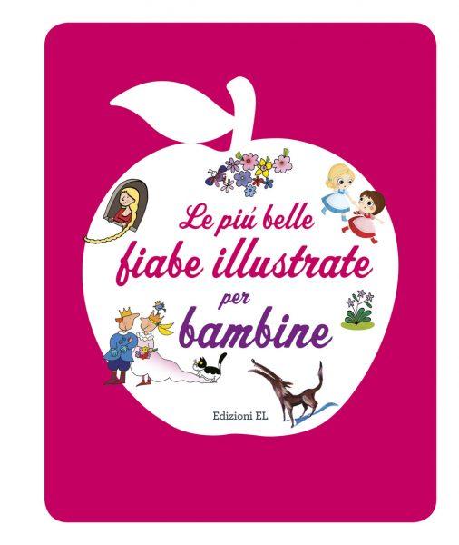 Le più belle fiabe illustrate per bambine - Piumini-Bordiglioni | Edizioni EL | 9788847732308