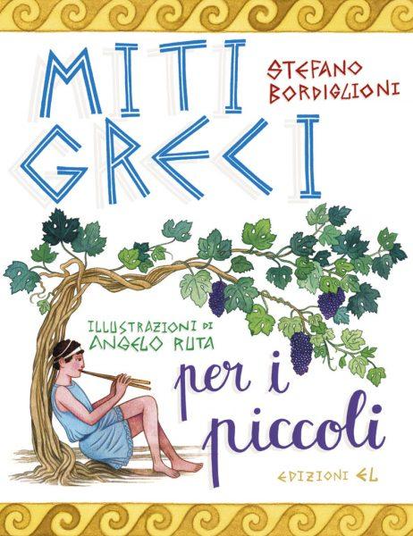 Miti greci per i piccoli - Bordiglioni/Ruta | Edizioni EL | 9788847732407