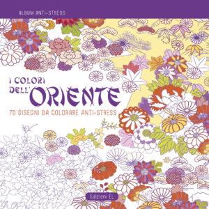 Album anti-stress - I colori dell'Oriente | Edizioni EL | 9788847732582