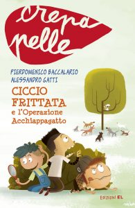 Ciccio Frittata e l'Operazione Acchiappagatto - Baccalario | Edizioni EL | 9788847732643