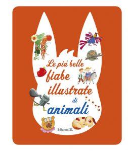 Le più belle fiabe illustrate di animali - Piumini-Bordiglioni | Edizioni EL | 9788847732650