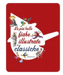 Le più belle fiabe illustrate classiche - Piumini-Bordiglioni | Edizioni EL | 9788847732667