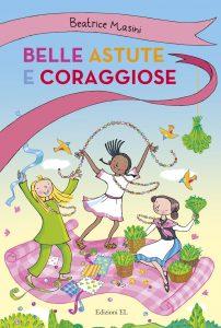 Belle astute e coraggiose - Masini/Guicciardini | Edizioni EL | 9788847732681