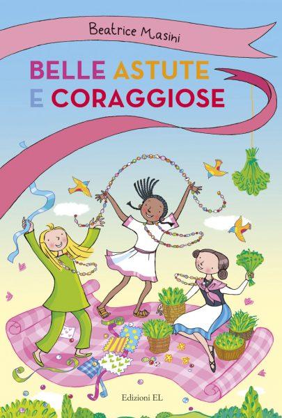 Belle astute e coraggiose - Masini/Guicciardini   Edizioni EL   9788847732681