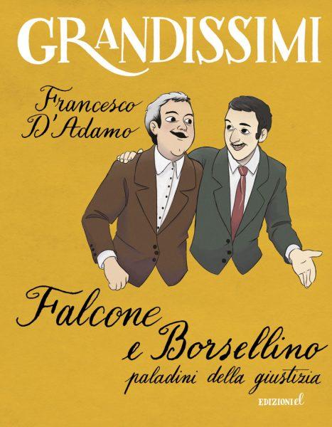 Falcone e Borsellino, paladini della giustizia - D'Adamo/Pota | Edizioni EL | 9788847732766
