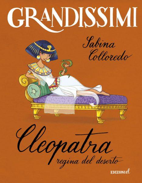 Cleopatra, regina del deserto - Colloredo/Bongini | Edizioni EL | 9788847732773