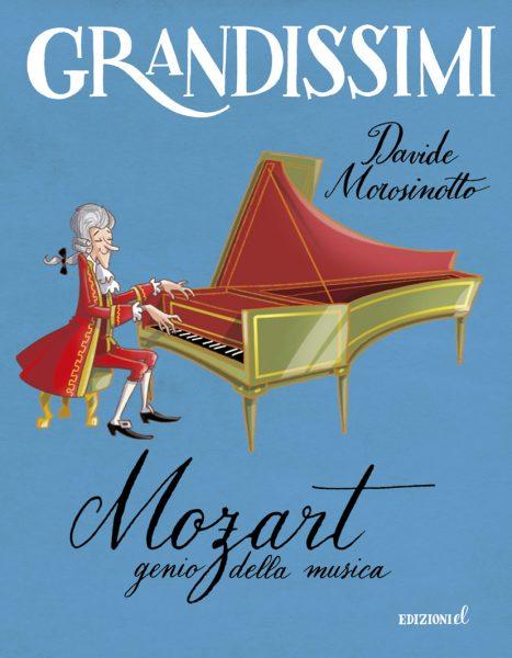 Mozart, genio della musica - Morosinotto/Fiorin | Edizioni EL | 9788847732780